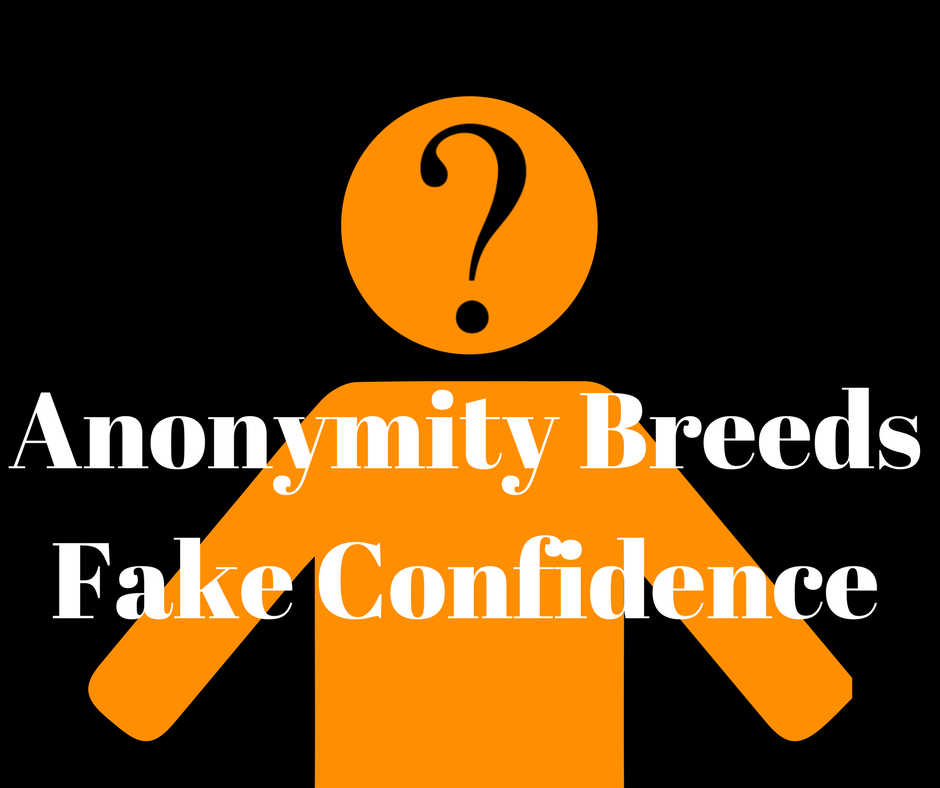 Anonymity Breeds Fake Confidence