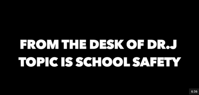 From+the+Desk+of+Dr.+J%3A++School+safety